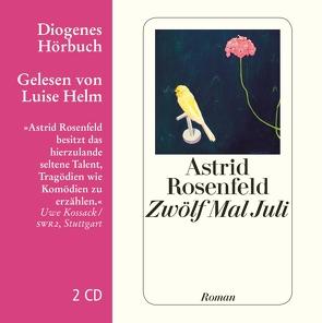 Zwölf Mal Juli von Helm,  Luise, Rosenfeld,  Astrid