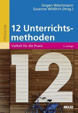 Zwölf Unterrichtsmethoden von Wiechmann,  Jürgen, Wildhirt,  Susanne