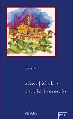 Zwölf Zeilen an die Freundin von Hauer,  Nina, Krüger,  Susanne, Reitze,  Jörg, Soboth,  Andrea