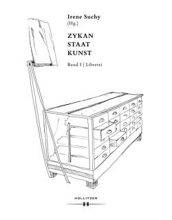 Zykan – Staat – Kunst. Band I: Libretti von Suchy,  Irene