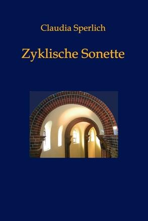 Zyklische Sonette von Sperlich,  Claudia
