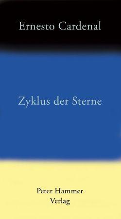 Zyklus der Sterne von Cardenal,  Ernesto, Zurbrüggen,  Willi