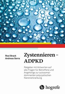 Zystennieren – ADPKD (Autosomal-dominante polyzystische Nierenerkrankung) von Brack,  Rosi, Serra,  Andreas