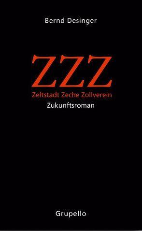ZZZ – Zeltstadt Zeche Zollverein von Desinger,  Bernd